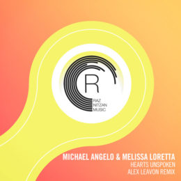 Michael Angelo & Melissa Loretta – Hearts Unspoken (Alex Leavon Remix)